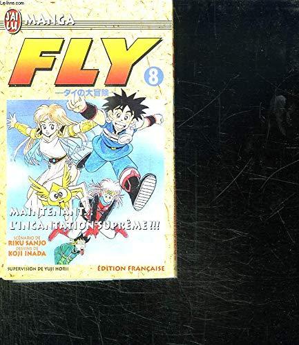 Fly, tome 8 : L'Incantation suprême ! ! !
