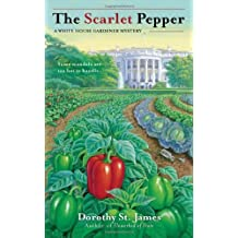 The Scarlet Pepper (A White House Gardener Mystery) by Dorothy St. James (2012-04-03)