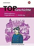 Topographische Arbeitshefte: TOP Geschichte 4: Nationalismus - Imperialismus - 1. Weltkrieg