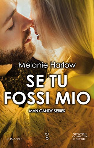Se tu fossi mio (Man Candy Series Vol. 3) di [Harlow, Melanie]