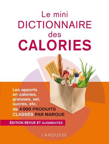 Le mini dictionnaire des calories - nouvelle édition en couleurs