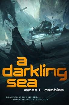 A Darkling Sea by [Cambias, James L.]