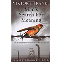 By Viktor E Frankl - Man's Search For Meaning: The classic tribute to hope from the Holocaust (New Ed)