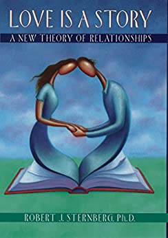 Love Is a Story: A New Theory of Relationships par [Sternberg, Robert J.]