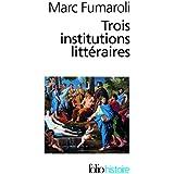 Trois institutions littéraires