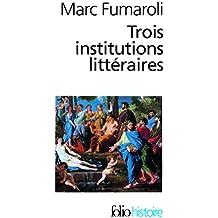 Trois Institutions Litt (Folio Histoire)
