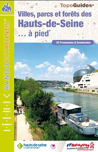 Villes, Parcs et Forêts des Hauts-de-Seine...à pied : 25 promenades et randonnées