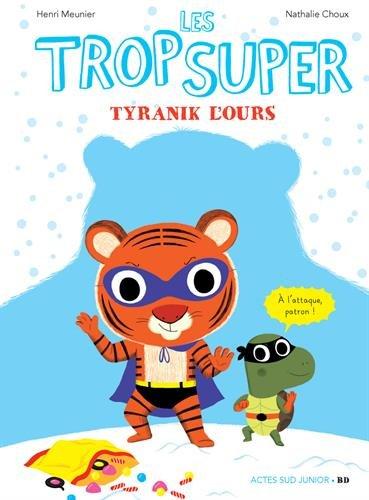 Les trop super : Tyranik l'ours