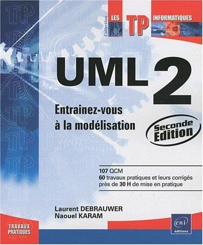 UML 2 - Entraînez-vous à la modélisation [2ième édition] par Laurent Debrauwer Naouel Karam
