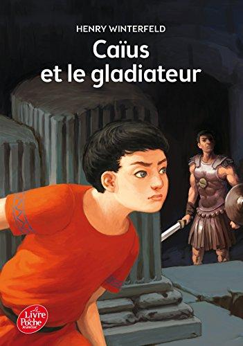 Caïus et le gladiateur (Livre de Poche Jeunesse) por Henry Winterfeld