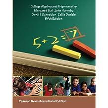 College Algebra and Trigonometry: Pearson New International Edition