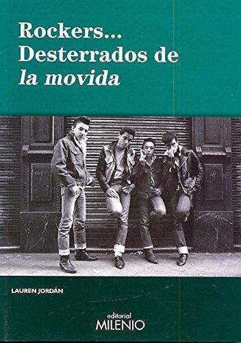 Rockers... desterrados de la movida (Música) por Lauren Jordán Martín