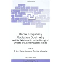 Radio Frequency Radiation Dosimetry and Its Relationship to the Biological Effects of Elecromagnetic Fields