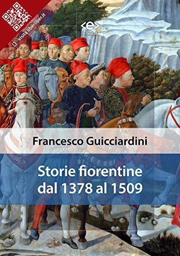 Storie Fiorentine dal 1378 al 1509 (Liber Liber) (Italian Edition)