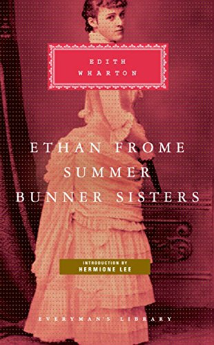 Ethan Frome, Summer, Bunner Sisters (Everyman Classics) -