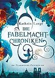 Die Fabelmacht-Chroniken. Flammende Zeichen von Kathrin Lange