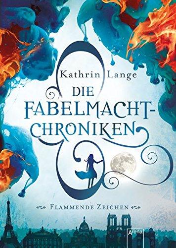 Buchseite und Rezensionen zu 'Die Fabelmacht-Chroniken. Flammende Zeichen' von Kathrin Lange