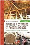 Telecharger Livres Maisons a ossature en rondins de bois Conception plans et techniques de construction (PDF,EPUB,MOBI) gratuits en Francaise