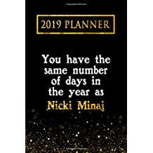 2019 Planner: You Have The Same Number Of Days In The Year As Nicki Minaj: Nicki Minaj 2019 Planner