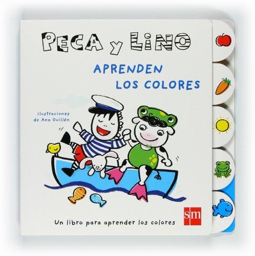 Peca y Lino aprenden los colores: Un libro para aprender los colores