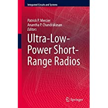 Ultra-Low-Power Short-Range Radios (Integrated Circuits and Systems)