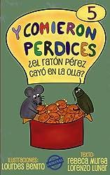 ¿El Ratón Pérez cayó en la olla? (Y comieron perdices nº 5) (Spanish Edition)