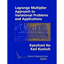 Lagrange Multiplier Approach to Variational Problems and Applications (Advances in Design and Control, Band 15)