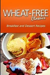 Wheat-Free Classics - Breakfast and Dessert Recipes