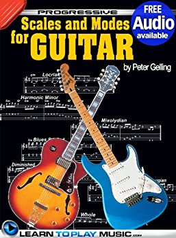 Lead Guitar Lessons - Guitar Scales and Modes: Teach Yourself How to Play Guitar (Free Audio Available) (Progressive) (English Edition) par [LearnToPlayMusic.com, Gelling, Peter]