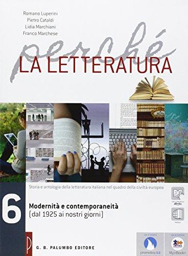 Perché la letteratura. Per le Scuole superiori. Con e-book. Con espansione online: 6