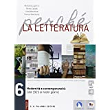 Perché la letteratura. Con e-book. Con espansione online. Per le Scuole superiori: 6