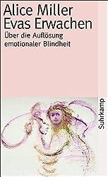 Evas Erwachen: Über die Auflösung emotionaler Blindheit (suhrkamp taschenbuch)