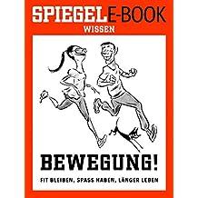 Bewegung - Fit bleiben, Spaß haben, länger leben: Ein SPIEGEL E-Book