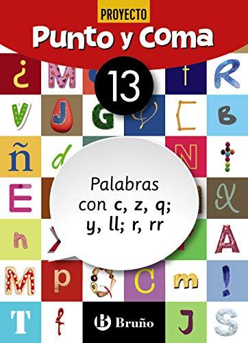 Punto y Coma Lengua 13 Palabras con c, z, q; y, ll; r, rr (Castellano - Material Complementario - Cuadernos De Lengua Primaria)