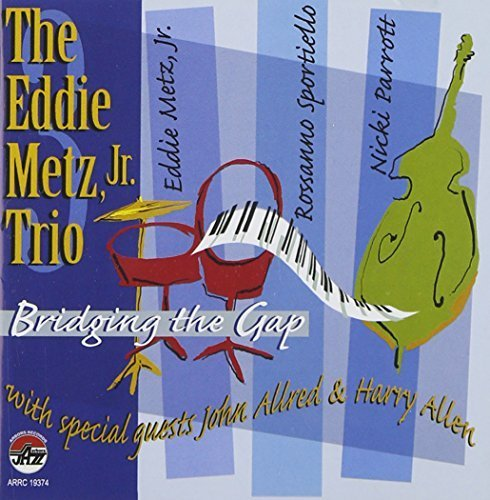 Bridging the Gap by The Eddie Metz Jr. Trio (2009-03-10) (10 Gap Bridging The)