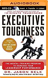 Executive Toughness: The Mental-Training Program to Increase Your Leadership Performance by Jason Selk (2014-11-18)