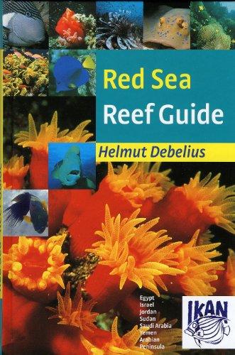 Red Sea Reef Guide: Egypt, Israel, Jordan, Sudan, Saudi Arabia, Yemen, Arabian Peninsula por Helmut Debelius