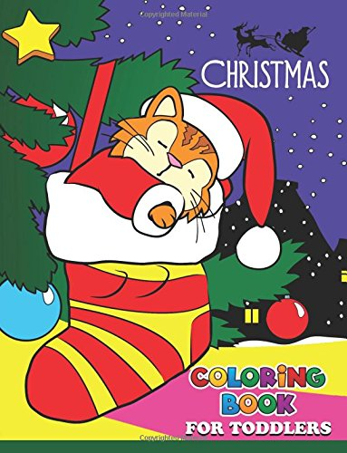 Christmas Coloring Books for Toddlers: Coloring book for girls and kids