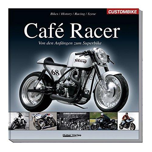 Café Racer: Von den Anfängen zum Superbike -