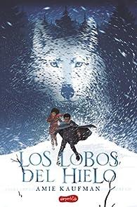 Los lobos del hielo par  Amie Kaufman