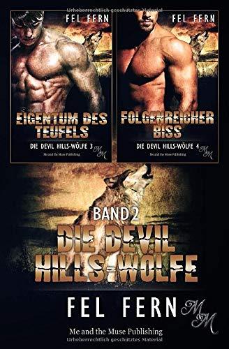 Die Devil Hills-Wölfe Band 2: Eigentum des Teufels / Folgenreicher Biss -