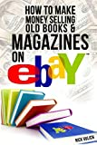 How to Make Money Selling Old Books and Magazines on eBay: Volume 8 (eBay Selling Made Easy)