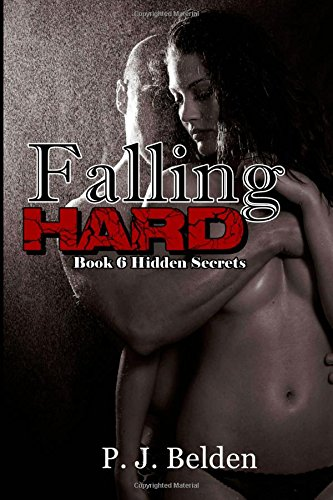 Falling Hard: Volume 6 (Hidden Secrets)
