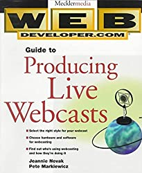 [(Web Developer.com Guide to Producing Live Webcasts)] [By (author) Jeannie Novak ] published on (November, 1998)