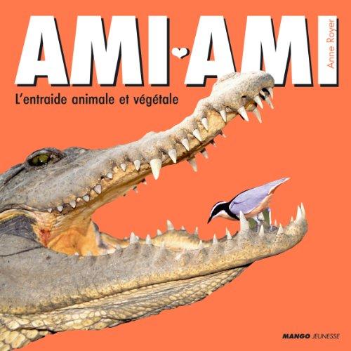 Ami-ami : L'entraide animale et végétale par Anne Royer