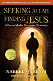 #1: Seeking Allah, Finding Jesus: A Devout Muslim Encounters Christianity
