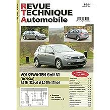 REVUE TECHNIQUE AUTOMOBILE N° 736 VOLKSWAGEN GOLF 6 DEPUIS 10 / 2008 / ESSENCE 1.4 TSI 122 CH ET DIESEL 2.0 TDI 110 CH / EDITION MARS 2010