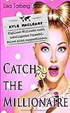 Catch the Millionaire - Kyle MacLeary: Highland-Millionär sucht intelligentes Topmodel. Heirat nicht ausgeschlossen.