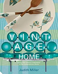 The Vintage Home: Clever Finds and Faded Treasures for Today's Chic Living (The Small Book of Home Ideas series) by Judith Wilson (2008-11-25)