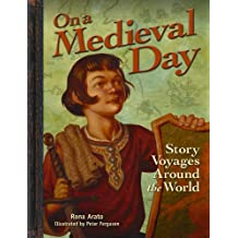On a Medieval Day: Story Voyages Around the World (On a Day Story Voyages)